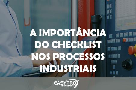 A Importância do Checklist nos Processos Industriais