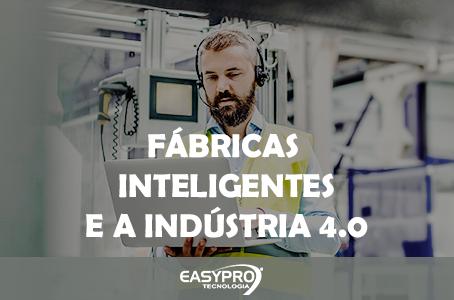 Fábricas Inteligentes e a Indústria 4.0