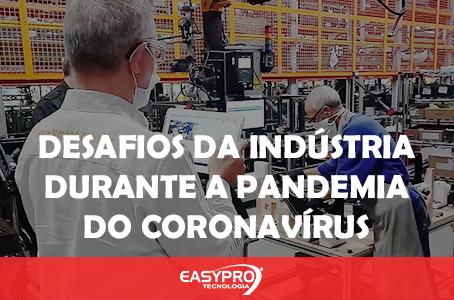 Desafios da Indústria durante a Pandemia do Coronavírus