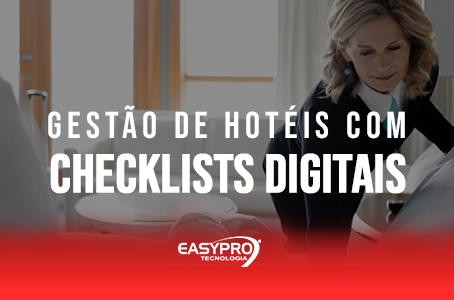 Aprenda a Fazer uma Boa Gestão de Hotéis com Checklists Digitais