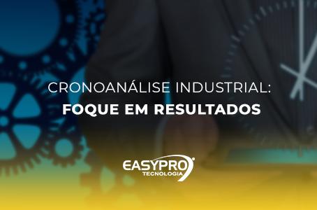 Cronoanálise Industrial: Foque em Resultados