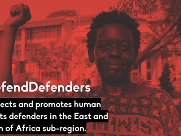 DefendDefenders Report: East and Horn of Africa Human Rights Updates Oct. 2020 - Apr. 2021