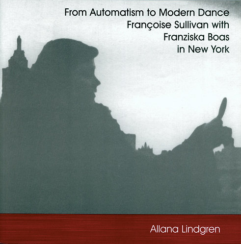 From Automatism to Modern Dance - Françoise Sullivan with Franziska Boas in NY