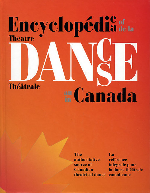 Encyclopedia of Theatre Dance/Encyclopédie de la Danse Théâtrale in/au Canada