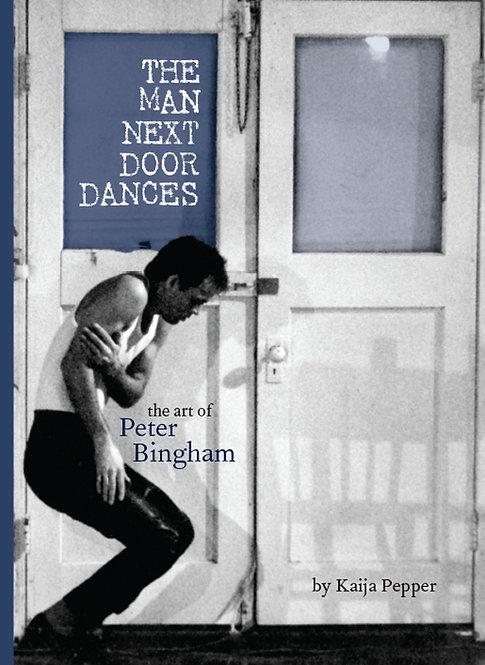The Man Next Door Dances: The Art of Peter Bingham