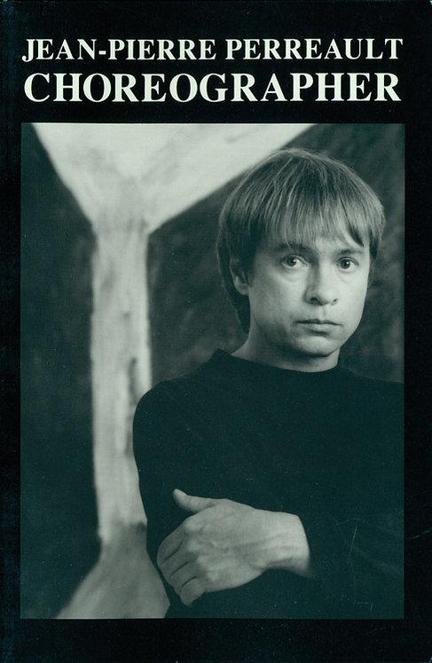 Jean-Pierre Perreault: Choreographer