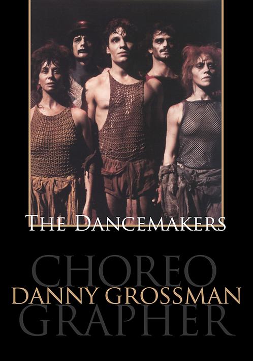 The Dancemakers - Danny Grossman