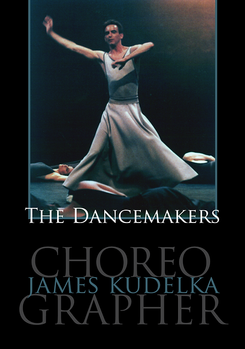 The Dancemakers - James Kudelka