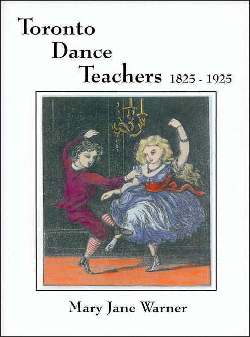 Toronto Dance Teachers: 1825-1925
