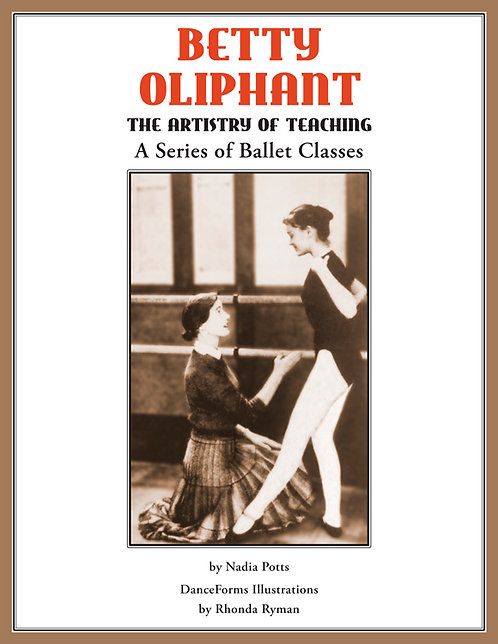 Betty Oliphant: The Artistry of Teaching – A Series of Ballet Classes