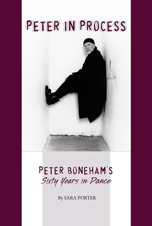 Peter In Process: Peter Boneham's Sixty Years in Dance