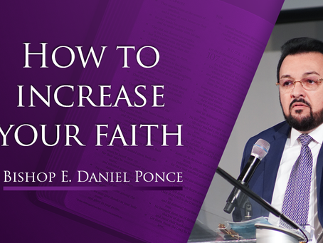 How to increase your faith!