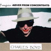 CharlesBoyd-Pussyjuice-NeverfromConcentr