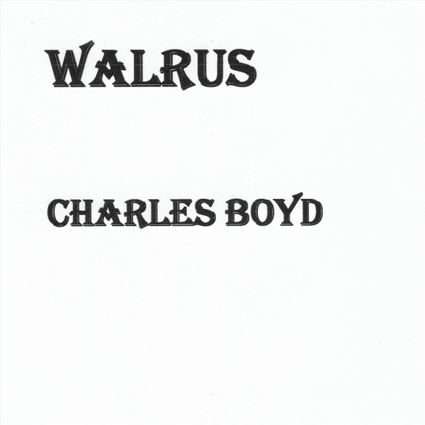 CharlesBoyd-Walrus.jpg