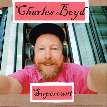 CharlesBoyd-Supercunt.jpg