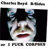 CharlesBoyd-B-SidesorIFuckCorpses.jpg
