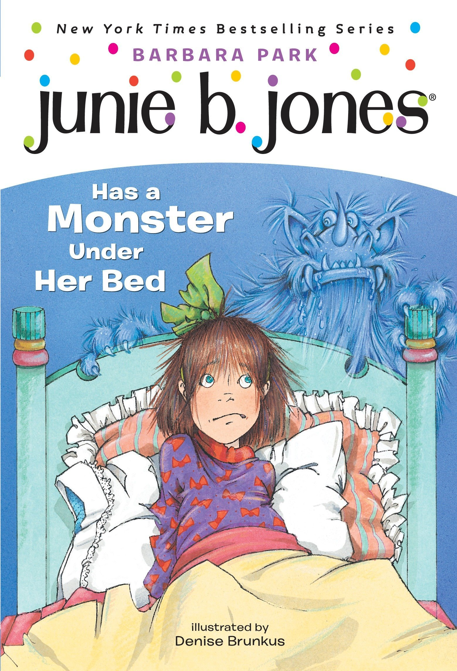 Junie B. Jones Has a Monster Under..