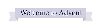 Welcome%20to%20Advent%20Banner_edited.pn