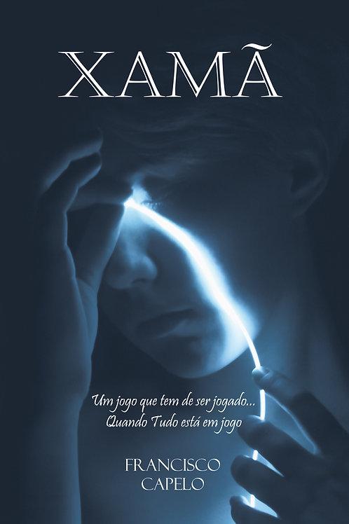 XAMÃ - 1º Romance da Trilogia Xamanismo