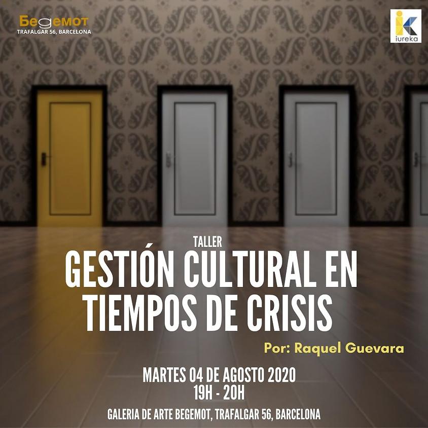 Gestión Cultural en Tiempos de Crisis