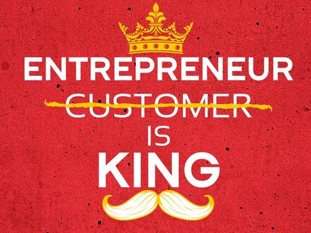 Entrepreneur C̶u̶s̶t̶o̶m̶e̶r̶ Is King