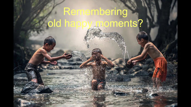 Remembering old happy moments.