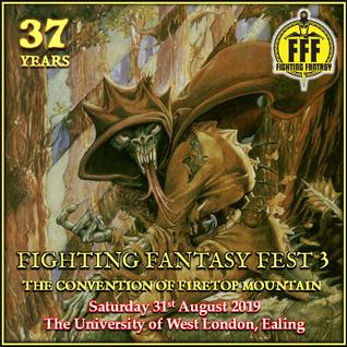 31st August 2019 - Fighting Fantasy Fest 3
