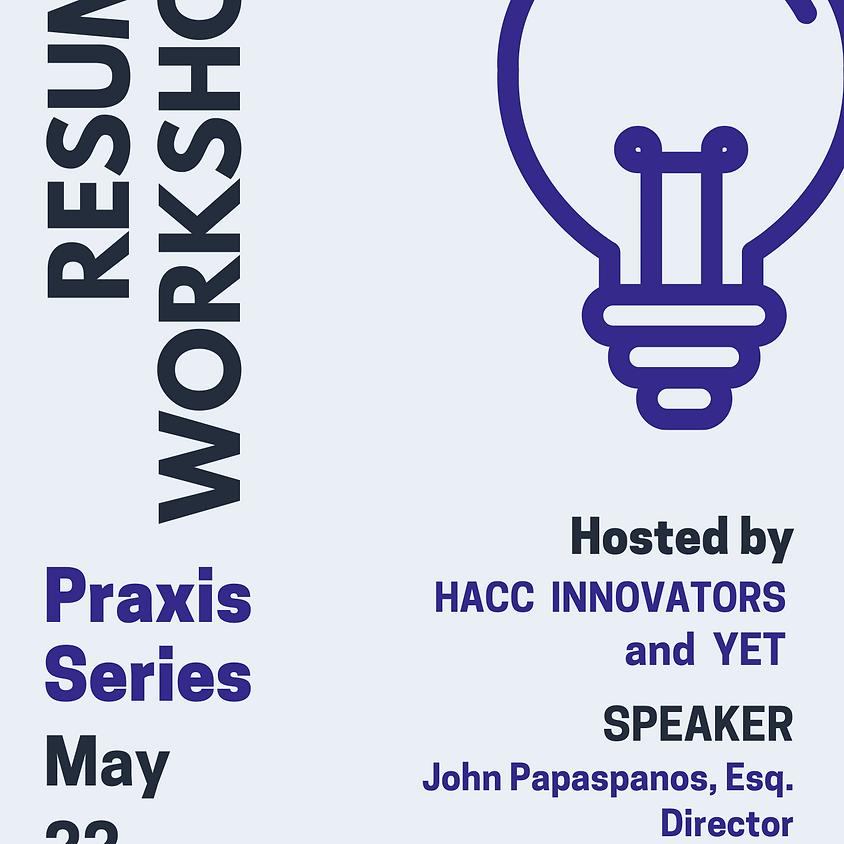 HACC Innovators -  Praxis Series | Resume Drafting Workshop