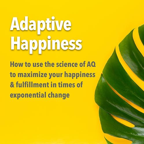 Adaptive Happiness (Aug 28)