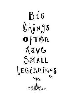 Small-beginnings-quote.jpg