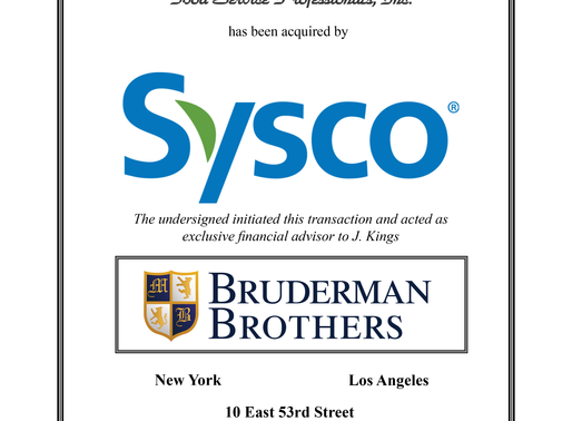 Bruderman Brothers LLC Advises J. Kings Food Service Professionals, Inc. on its sale to Sysco Corp