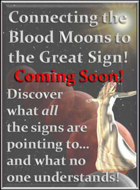 Connecting the Four Blood Moons to the Great Sign