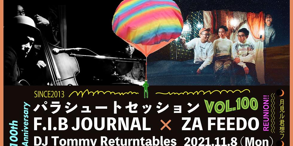 パラシュートセッションvol.100「F.I.B JOURNAL × ZA FEEDO」