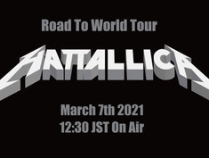2021.03.07 |【観覧+配信】Road to World Tour HATTALLICA World Streaming Live~Tribute to Metallica~
