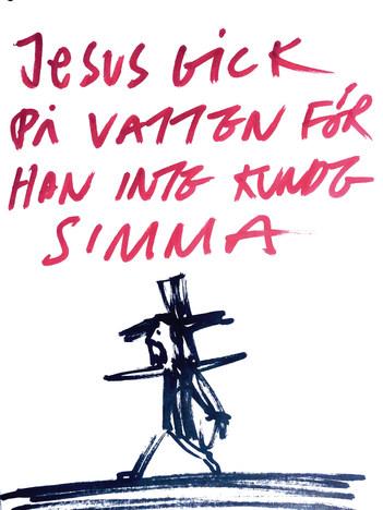 Jesus gick på vatten för han inte kunde simma.