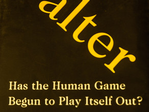 Falter.  Has the Human Game Begun to Play Itself Out?           By Bill McKibben.