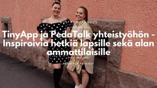 TinyApp ja PedaTalk yhteistyöhön - Inspiroivia hetkiä lapsille sekä alan ammattilaisille
