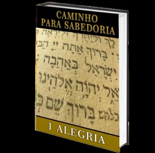 CAMINHO DA SABEDORIA ALEGRIA - Audiolivro