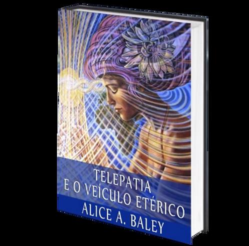 TELEPATIA E O VEICULO ETÉRICO - Audiolivro
