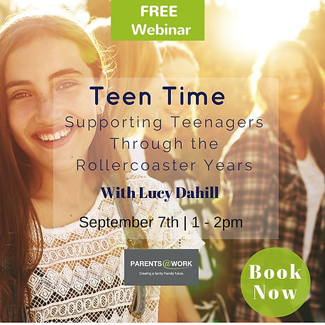 Teen Time Webinars for working parents presented by Lucy Dahill