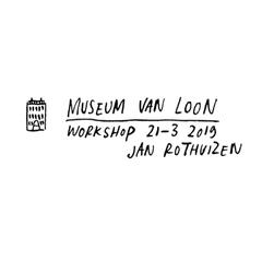 Workshop Museum van Loon
