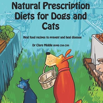 Natural Prescription Diets for Dogs and Cats Dr Clare Middle