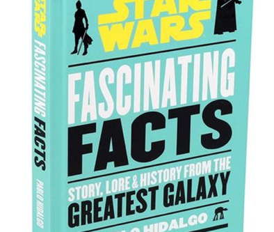 "REVIEW: ""Star Wars: Fascinating Facts"" -  bite-sized behind the scenes looks at the Skywalker Saga"