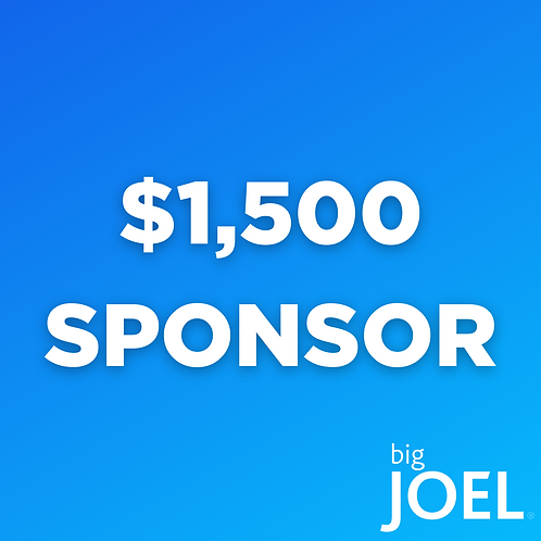 bigJOEL Live! Event Sponsorship - $1500