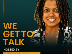 """Introducing The """"We Get To Talk"""" Podcast Series"""