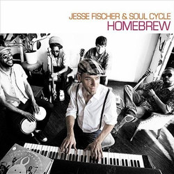 Jesse Fischer & Soul Cycle: Homebrew
