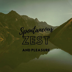 spontaneous zest and pleasure.png