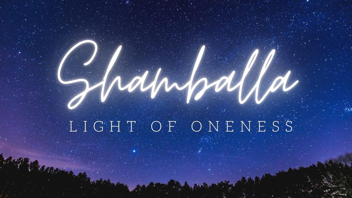 Shamballa - Light of Oneness