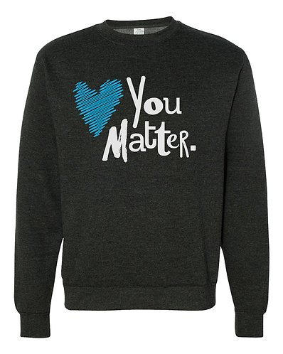 """You Matter"" Crewneck Sweatshirt"