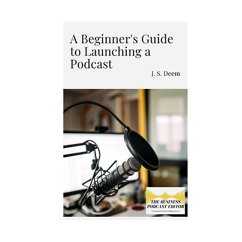 A Beginner's Guide to Launching a Podcast